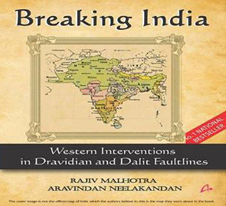 Breaking India Western Interventions in Dravidian and Dalit Faultlines